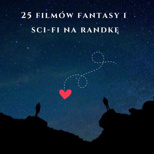 25-filmow-fantasy-i-sci-fi-na-randke-fantasmarium-com