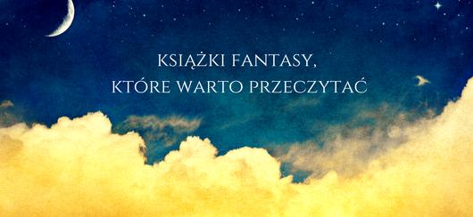 ksiazki-fantasy-ktore-warto-rpzeczytac-2